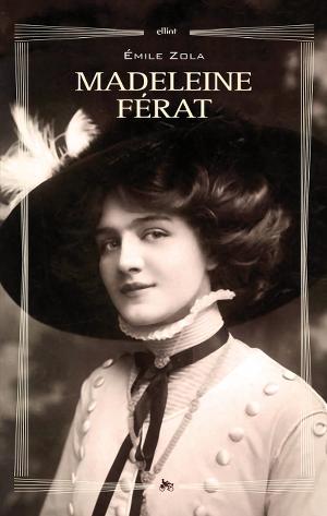 Madeleine-Ferat-Émile-Zola-Elliot-Edizioni
