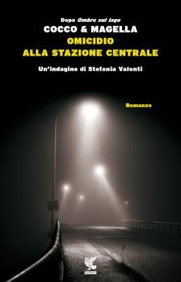 omicidio_alla_stazione_centrale_di_cocco_e_magella_tra_vendetta_e_tradimento