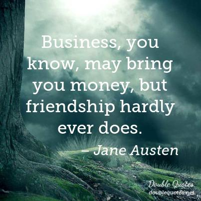 business-you-know-may-bring-you-money-but-friendship-hardly-ever-does-403x403-nk8iah